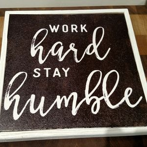 "🏠Work Hard, Stay Humble 7 1/2"" x 7 1/2"" Frame🏠"